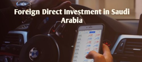 Foreign Direct Investment in Saudi Arabia & SAGIA.