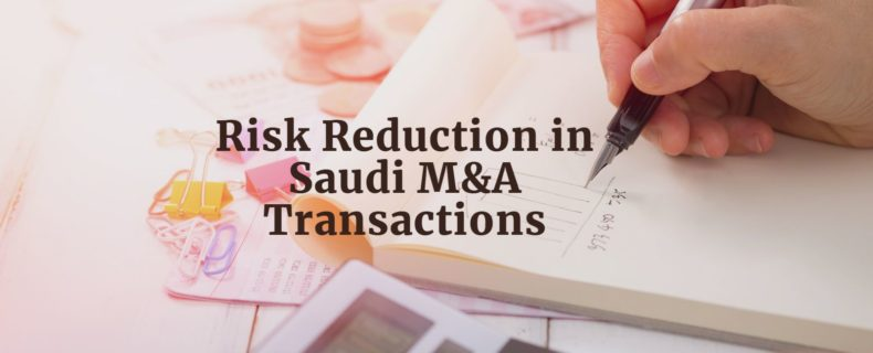 Introduction to Risk Reduction in Saudi M&A Transactions