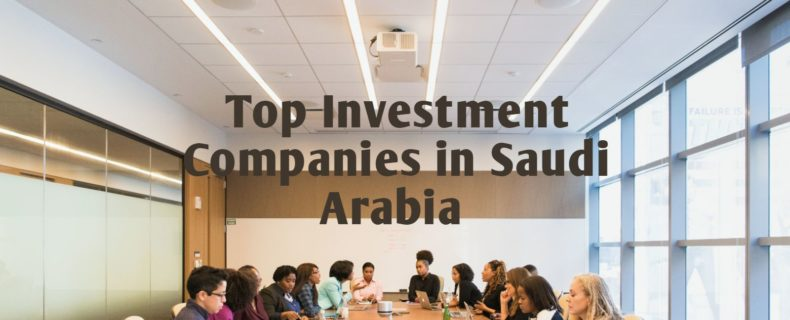 Top Investment Companies in Saudi Arabia