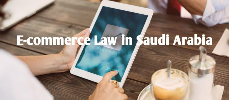 Things You Need to Know about E-commerce Law in Saudi Arabia