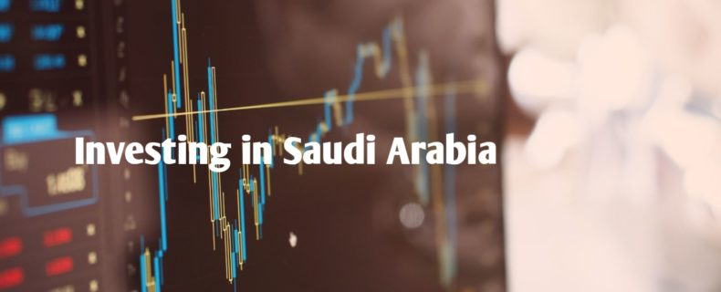 Everything about Investing in Saudi Arabia